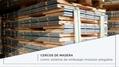 Cercos de madera como sistema de embalaje modular plegable