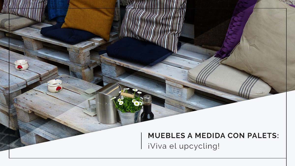 Muebles a medida con palets ¡Viva el upcycling! - Itepal