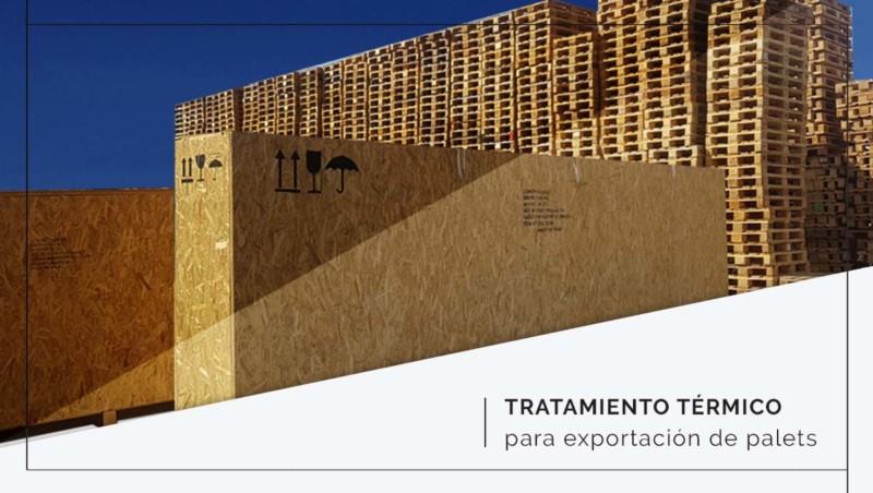 Tratamiento térmico para exportación de palets