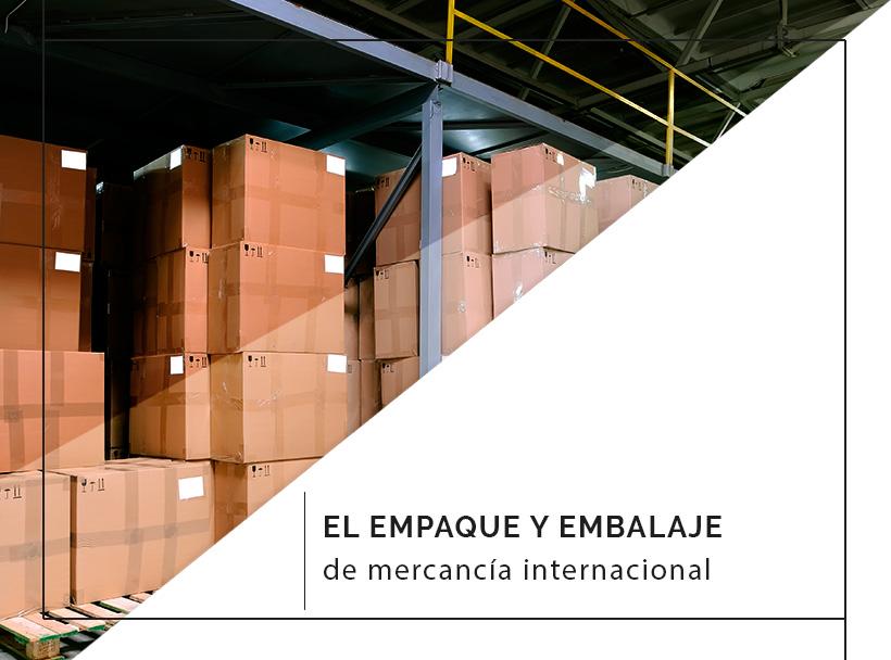 Uso de empaque y embalej para tu mercancía internacional