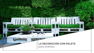 La decoración con paletes para eventos