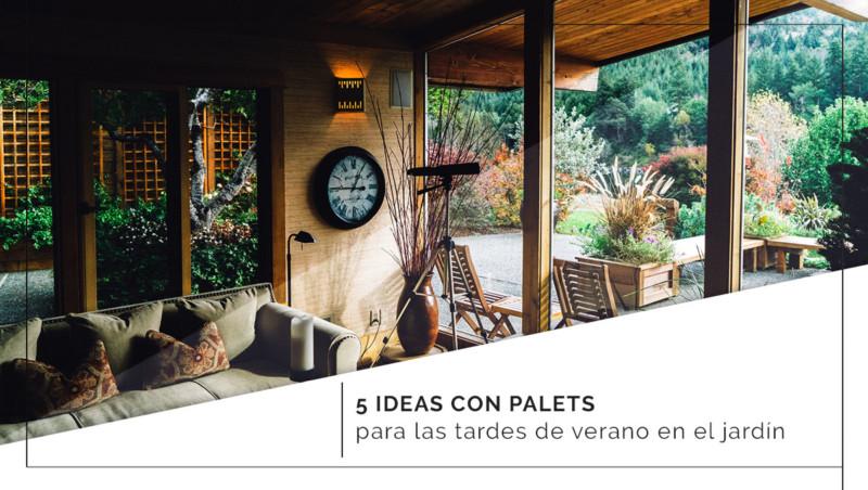 5 ideas con palets para las tardes de verano en el jardín