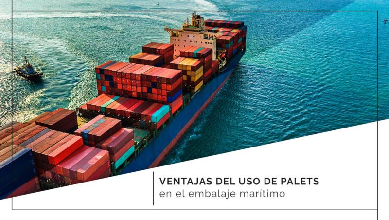 Ventajas del uso de palets en el embalaje marítimo