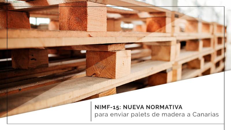 NIMF 15: Nueva normativa para enviar palets de madera a Canarias