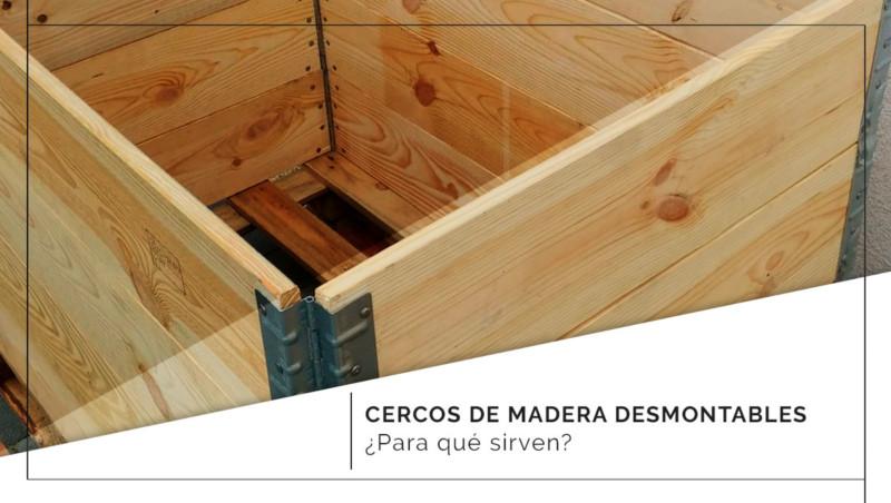 ¿Para qué sirven los cercos de madera desmontables?