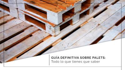Guía definitiva sobre palets